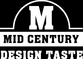 MID CENTURY DESIGN TASTE
